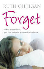 Forget by Ruth Gilligan (Paperback, 2007) New Book