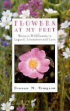 Flowers at My Feet: Western Wildflowers in Legend, Literature and Lore-ExLibrary