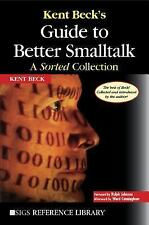 SIGS Reference Library: Kent Beck's Guide to Better Smalltalk : A Sorted...