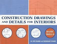 Construction Drawings and Details for Interiors: Basic Skills W. Otie Kilmer, R