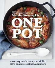 One Pot : 120+ Easy Meals from Your Skillet, Slow Cooker, Stockpot, and More...
