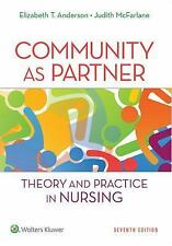 Community As Partner : Theory and Practice in Nursing by Elizabeth T....