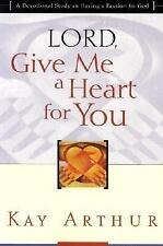 Lord, Give Me a Heart for You: A Devotional Study on Having a Passion for God, K