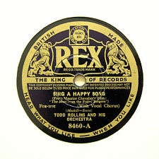 """TODD ROLLINS & HIS ORCHESTRA """"Sing A Happy Song / I Was Lucky"""" REX 8460 [78 RPM]"""