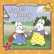 Super Bunny Tales (Max and Ruby) Grosset & Dunlap Paperback