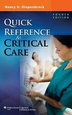 Quick Reference To Critical Care by Nancy H. Diepenbrock - Fourth Edition... New