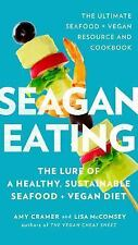 Seagan Eating: The Lure of a Healthy, Sustainable Seafood + Vegan Diet, McComsey