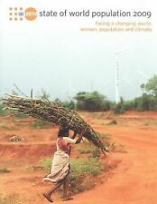 State of the World Population Report 2009: Facing a Changing World: Women, Popul