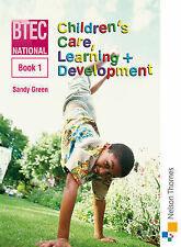 BTEC National Children's Care, Learning + Development Book 1 by Sandy Green...