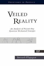 Frontiers in Physics: Veiled Reality : An Analysis of Present - Day Quantum...