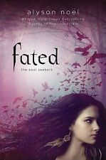 Soul Seekers Ser.: Fated 1 by Alyson Noël (2012, Hardcover)