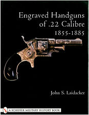 Engraved Handguns of .22 Caliber 1855-1885 Book