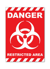 DANGER RESTRICTED AREA BIOHAZARD- SELF ADHESIVE VINYL STICKERS SAFETY