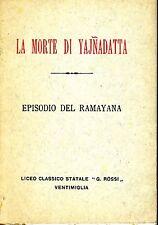 La Morte Di Yajnadatta. EPISODIO DEL RAMAYANA. SENZA DATA. .