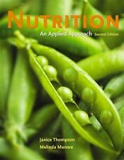 Nutrition : An Applied Approach by Janice Thompson and Melinda Manore (2008, Pap