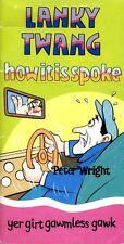 Lanky Twang: How it is Spoke by Peter Wright (Paperback)