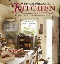 Simple Pleasures of the Kitchen: Recipes, Crafts and Comforts from the-ExLibrary