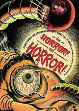 The Horror! The Horror!: Comic Books the Government Didn't Want You to Read!...