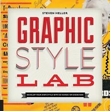 Graphic Style Lab: Develop Your Own Style with 50 Hands-On Exercises (Playing),
