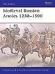 Medieval Russian Armies 1250-1500 367 Reference Book