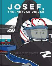 Josef, the Indy Car Driver by Chris Workman (2016, Picture Book)