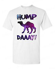 Galaxy Hump Daaay T-SHIRT camel commercial guess what day it is men's tee