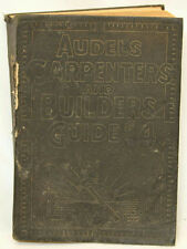 1923 AUDELS CARPENTERS & BUILDERS GUIDE BOOK # 4 BY THEO. AUDEL & CO.