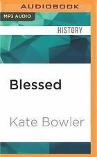 Blessed : A History of the American Prosperity Gospel by Kate  (FREE 2DAY SHIP)