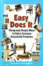 Easy Does It: Cheap and Simple Ways To Solve Common Household Problems by FC & A