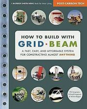 How to Build with Grid Beam: A Fast, Easy and Affordable System for Constructing