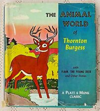 VINTAGE 1961 EDITION - THE ANIMAL WORLD OF THORNTON BURGESS - ILLUSTRATED WC