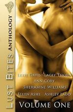 Lust Bites : Volume One by Lacey Thorn, Shermaine Williams and Ashley Ladd...