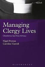 Managing Clergy Lives: Obedience, Sacrifice, Intimacy by Caroline Gatrell,...