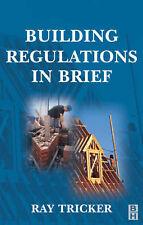 Tricker (MSc  IEng  FIET  FCIM  FIQA  FIRSE), Ray Building Regulations in Brief