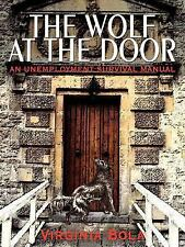 THE WOLF AT THE DOOR: AN UNEMPLOYMENT SURVIVAL MANUAL-ExLibrary