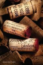 To Cork or Not To Cork: Tradition, Romance, Science, and the Battle for the Wine