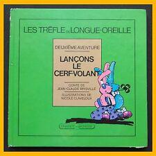 Les Trèfle de Longue-Oreille LANÇONS LE CERF-VOLANT Nicole Claveloux 1975