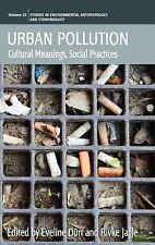 SEAE: Urban Pollution : Cultural Meanings, Social Practices (2010, Hardcover)