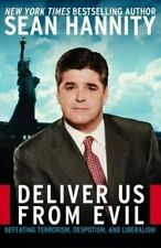 Deliver Us from Evil :Defeating Terrorism, Despotism, and Liberalism-Hannity