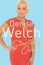 Starting Over: The Explosive New Autobiography By Denise Welch
