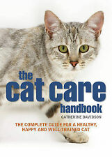 The Cat Care Handbook: The Complete Guide for a Healthy, Happy and...