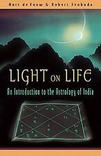 Light on Life: An Introduction to the Astrology of India by de Fouw, Hart, Svob