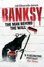 Banksy: The Man Behind the Wall NEW BOOK