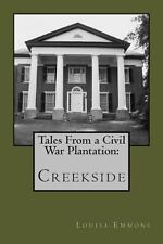 Tales From a Civil War Plantation: Creekside, Emmons, Louisa, Good Book