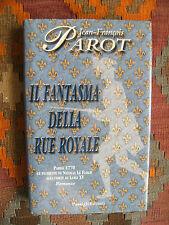 IL FANTASMA DELLA RUE ROYALE - JEAN-FRANCOIS PAROT - PRIMA EDIZIONE ITALIANA