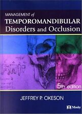 Management of Temporomandibular Disorders And Occlusion by Okeson