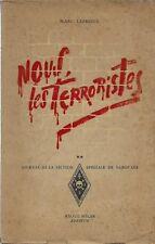 NOUS LES TERRORISTES Journal de la section spéciale de sabotage. De la débâcle à