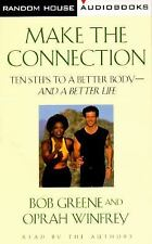 Make the Connection : 10 Steps to a Better Body-And a Better Life (Double Cass..
