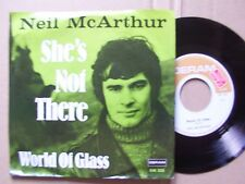 NEIL MCARTHUR,SHE´S NOT THERE/WORLD OF GLASS single m-/m- deram rec225 Germany .