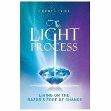 The LIGHT Process : Living on the Razor's Edge of Change by Cheryl Eckl...
